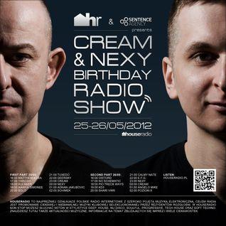 NEXY - Cream & Nexy Birthday Radio Show @ Houseradio.pl | Live 25/05/2012