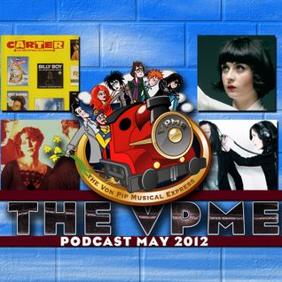 The Von Pip Musical Express  Podcast - May 2012 - Episode 13
