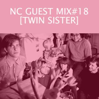 NC GUEST MIX#18: TWIN SISTER