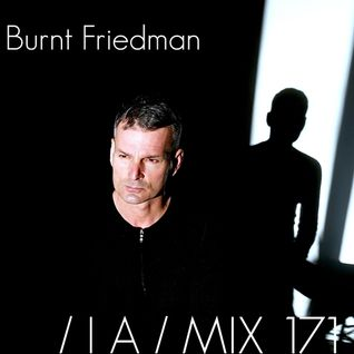 IA MIX 171 Burnt Friedman