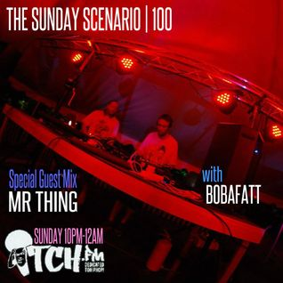 Bobafatt - The Sunday Scenario 100 - Mr Thing Mix