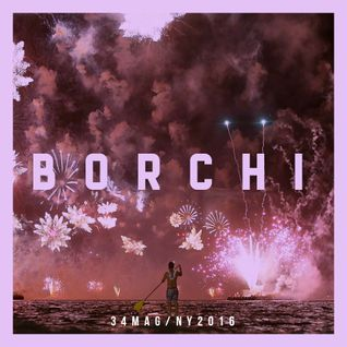 34mag New Year Mixes 2015 - Borchi