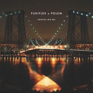Fukiflex X Polem - Soulful Mix 001