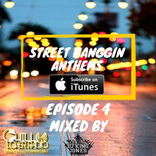 Street Banggin Anthems Episode 4 Mixed By Dj King Jones