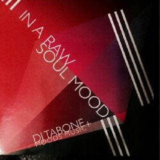 Dj Tabone Presents... In  A Raw Soul Mood
