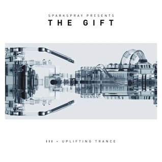 Sparkspray presents The Gift - Part III, Uplifting Trance