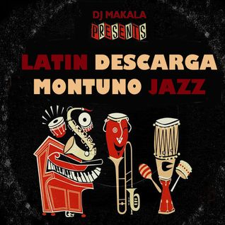 "Dj Makala ""Baile Latin Descarga Montuno Jazz Mix"""