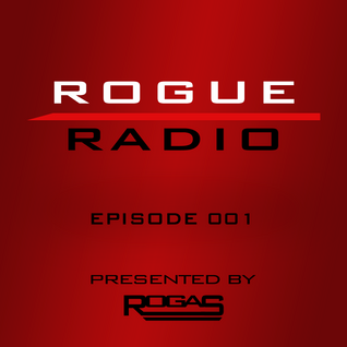 ROGUE RADIO 001 presented by ROGAS