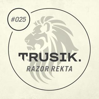 Razor Rekta - TRUSIK Exclusive Mix