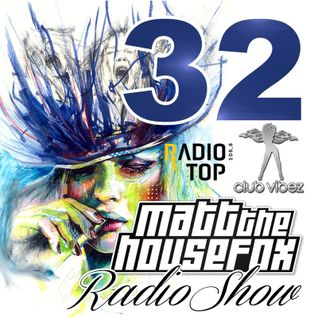 MATT THE HOUSE FOX radio show @ clubvibez EPISODE 032