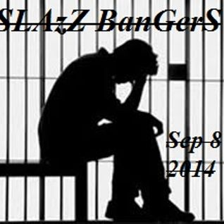 SLAzZ Bangers Mix Sep.8 2014