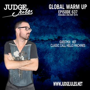JUDGE JULES PRESENTS THE GLOBAL WARM UP EPISODE 637