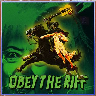 Obey The Riff #40: Ghost, Ghouls and Rotten Riffs Edition (Mixtape)