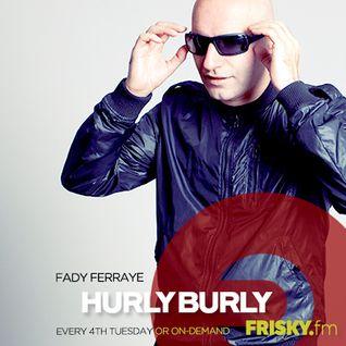 Hurly Burly_March_Fady Ferraye_Frisky Radio