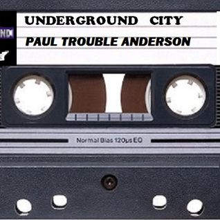 Underground City (Popoli) Paul Trouble Anderson DJ (tape)