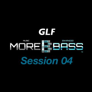 GLF | Session 04 [morebass.com]
