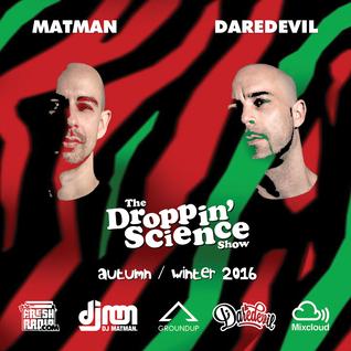 Droppin' Science Show Autumn / Winter 2016 ft. Matman & Daredevil