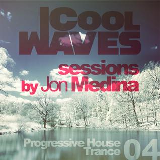 Cool Waves Sessions 04 - Progressive House-Trance (Mixed by Jon Medina)