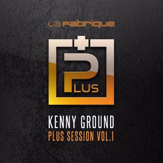PLUS Session vol.1 mixed by Kenny Ground