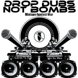 Drop Dubs, Not Bombs - Mixtape against War (20/11/2015)