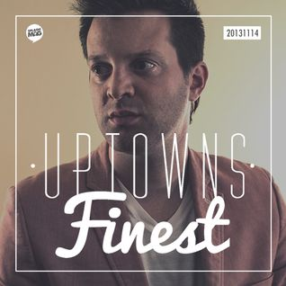Uptowns Finest Podcast // 14.11.2013