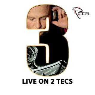 Dj Roca aka BigRoc - No. 3 (Live on 2 Tecs)