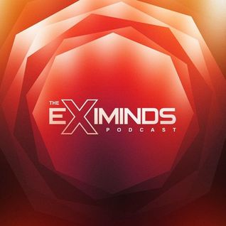 Eximinds - The Eximinds Podcast 045