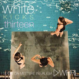 WHITE KICKS #13