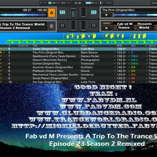 Fab vd M Presents A Trip To The Trance World Episode 23 Season 2 Remixed