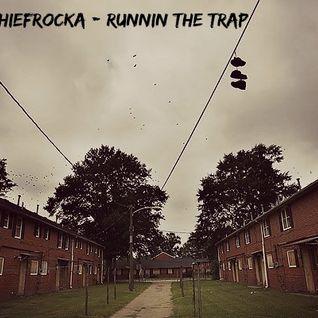 DJ Chiefrocka - Runnin The Trap