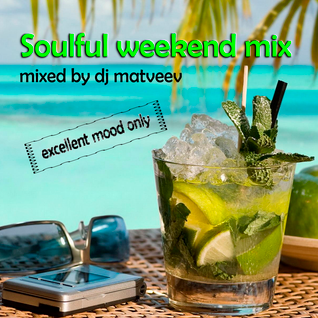 Dj Matveev - Soulful Weekend mix