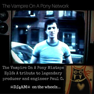 ☠DJ4AM☠ #Tribute 2 Paul C. #throwback #classic #HipHop The #VampireOnAPony #Mixtape Ep16