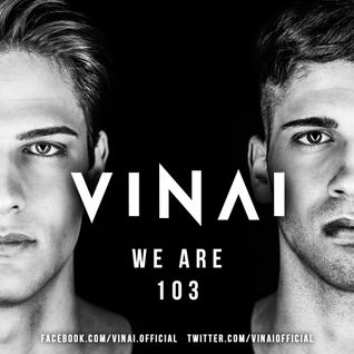 VINAI Presents We Are Episode 103