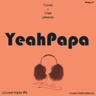 Couvre x Tape #6 - YeahPapa