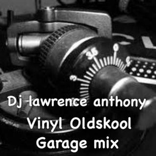 dj lawrence anthony vinyl oldskool garage mix 219
