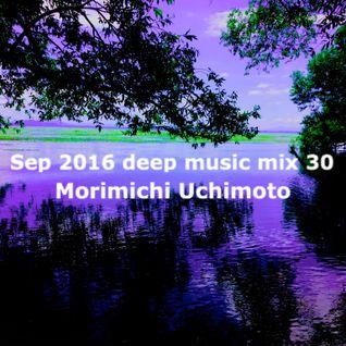 Sep 2016 deep music mix 30
