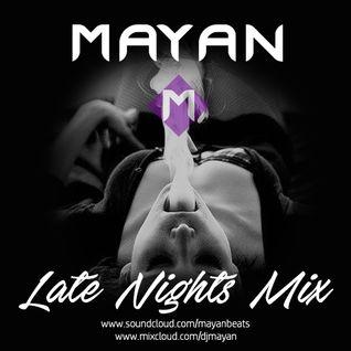 LATE NIGHTS MIX // Mayan