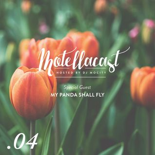 DJ MoCity - #motellacast E04 - 27-05-2015 [Special Guest: My Panda Shall Fly]