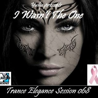 Trance Elegance Session 068 - I Wasn't The One
