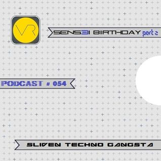 Sliven Techno Gangsta™ ~ Podcast # 054 (24 April 2014) (SENSEI Birthday Session Vol.2 - 14-04-14)