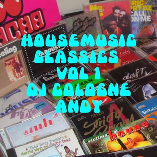 Housemusic classics my Favorit housebeats of my hole life volume 1 by cologneandy