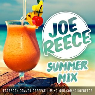 Summer Mix | DJ Joe Reece