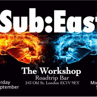 Sub:East @ The Workshop - 13th September