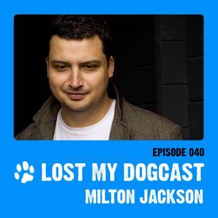 Lost My Dogcast 40 - Milton Jackson