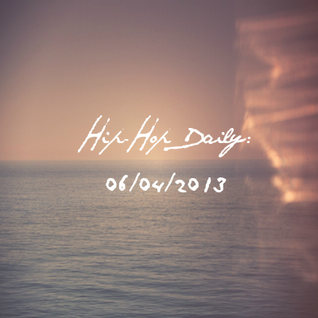 Hip-Hop Daily: 06/04/2013
