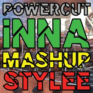 Powercut - Inna Mashup Stylee
