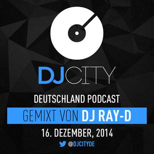 DJ Ray-D - DJcity DE Podcast - 16/12/14