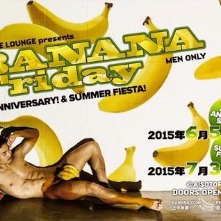 BANANA Friday -3rd ANNIVERSARY- in June of 2015 ::YUME