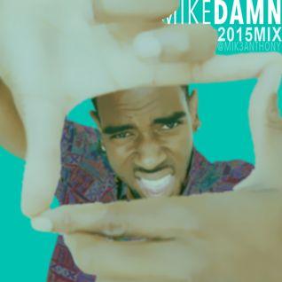 Mike Damn - 2015 Mix