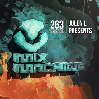 Mix Machine 263 (24 Mar 2016) With Julen L